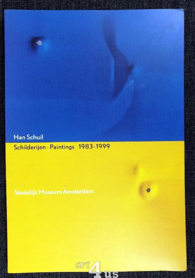 Schilderijen - Paintings 1983-1999 With contributions by Rudi Fuchs, Dominic van den Boogerd, Bert Jansen. Stedelijk Museum Amsterdam 15 januari -26 maart 2000 - Schuil, Han