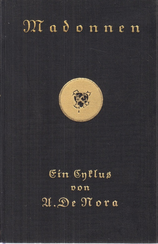 Madonnen - Ein Zyklus.: Nora, U. De