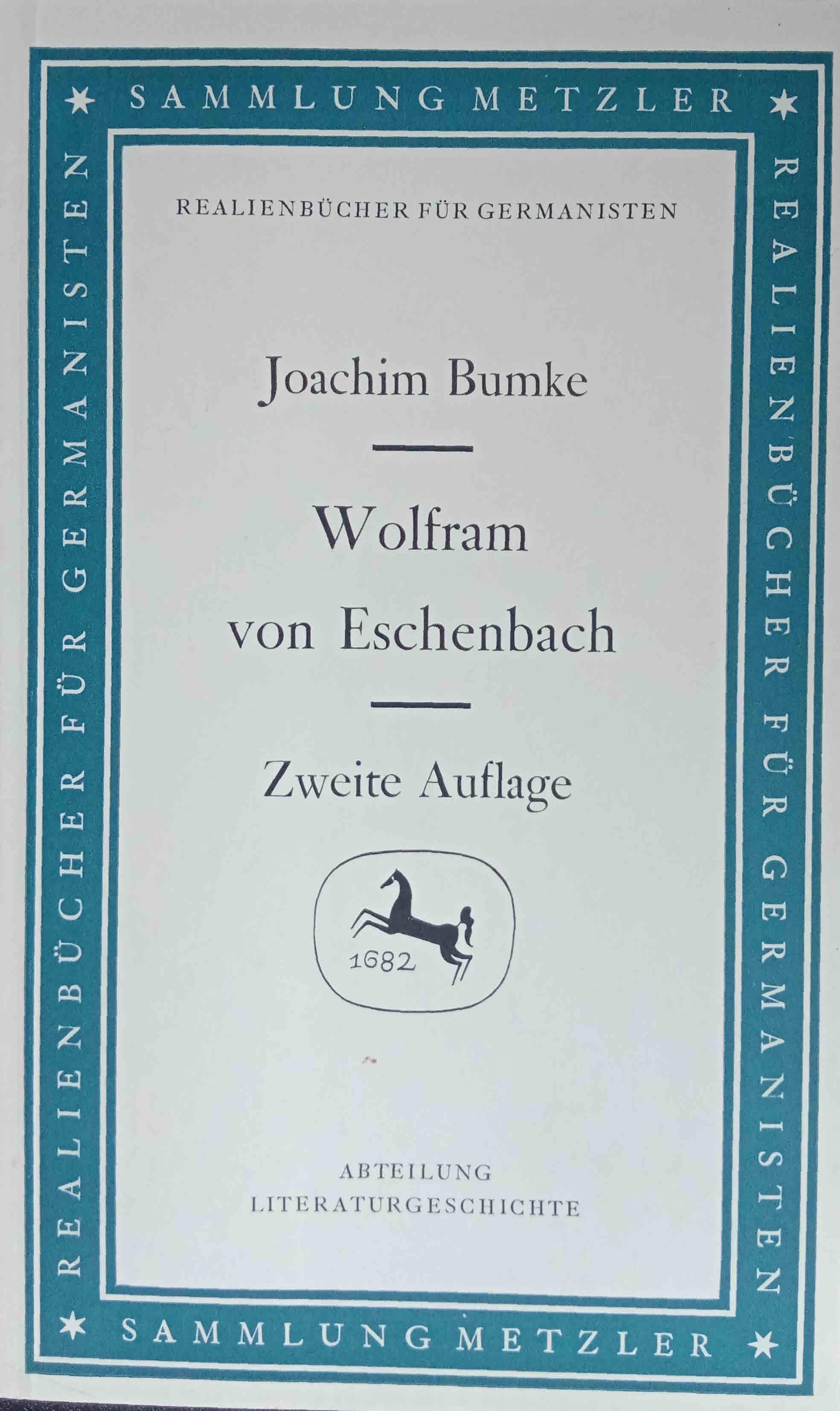 Wolfram von Eschenbach. Sammlung Metzler ; 36: Bumke, Joachim:
