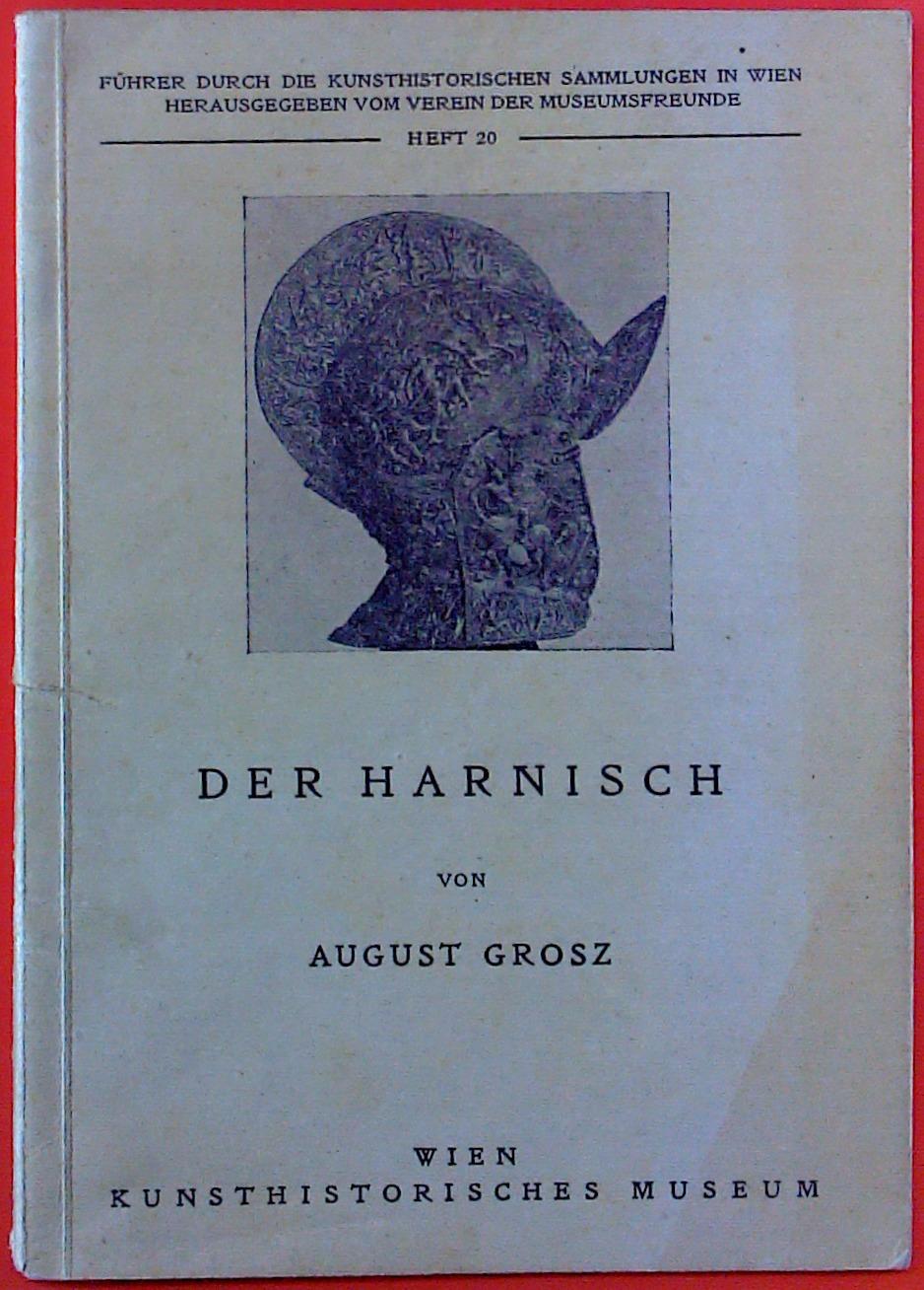 Der Harnisch. Wien Kunsthistorisches Museum Heft 20: August Grosz. Verein