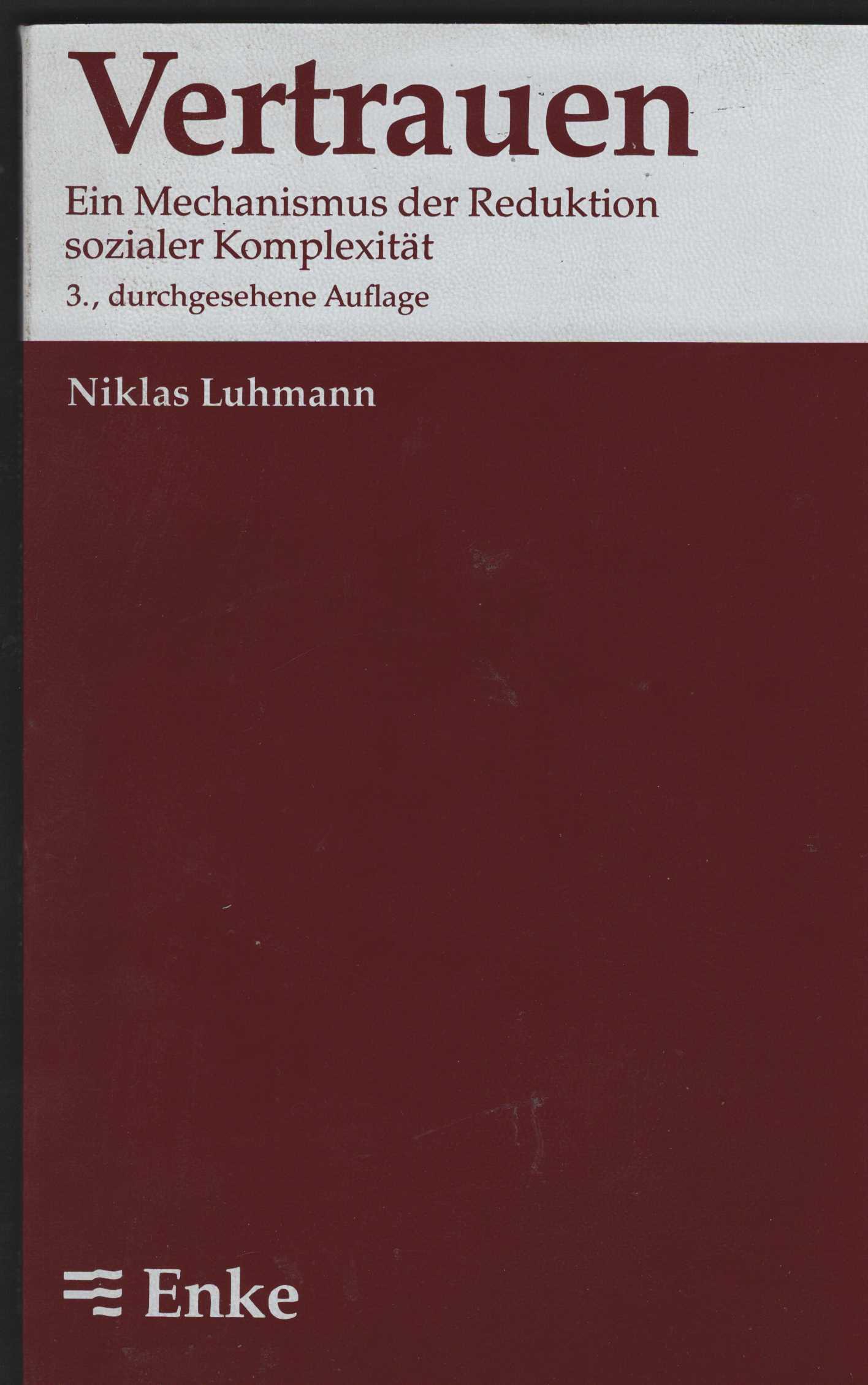 Vertrauen. Ein Mechanismus der Reduktion sozialer Komplexität.: Luhmann, Niklas: