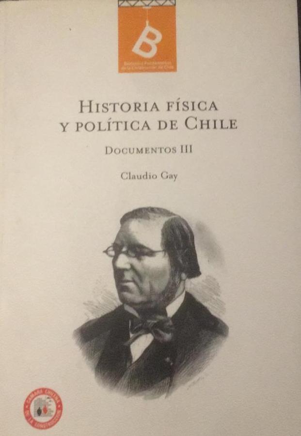 Historia Fisica Y Politica De Chile: Documentos III - CLAUDIO GAY