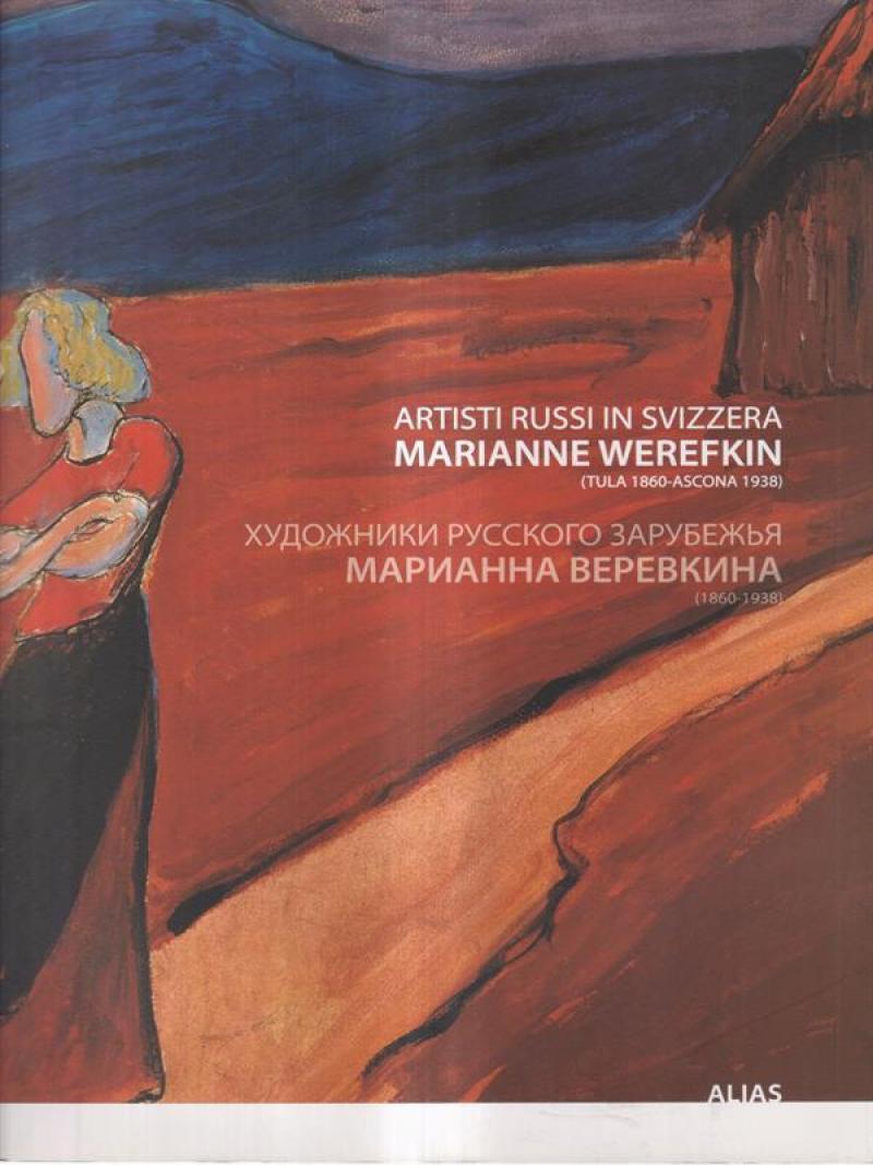 Artisti russi in Svizzera. Marianne Werefkin. - COLLECTIF