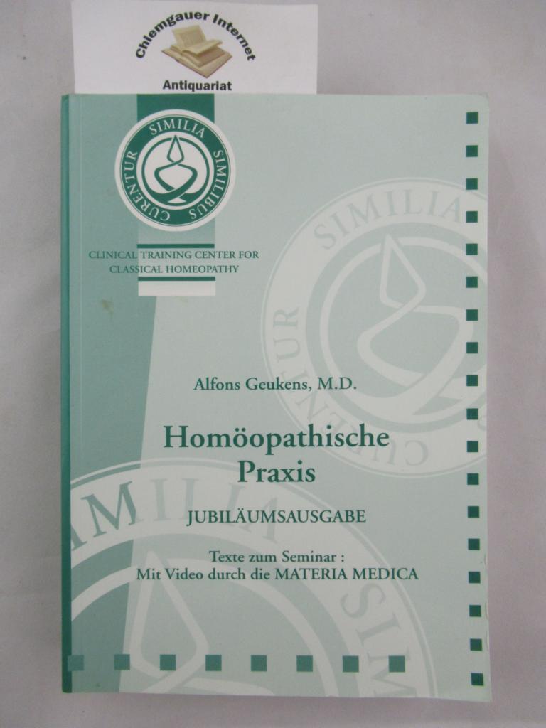 Homöopatische Praxis. Jubiläumsausgabe. Texte zum Seminar: Mit: Geukens, Alfons: