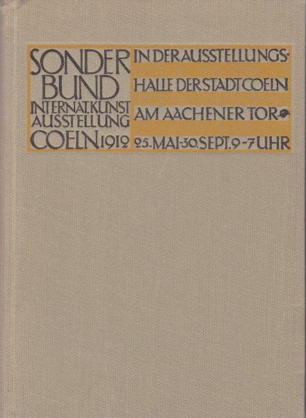 Sonderbund. Internationale Kunstaiússtellung Coeln 1912.