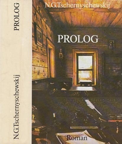 Prolog. Roman aus dem Anfang der sechziger: Tschernyschewskij, N.G.: