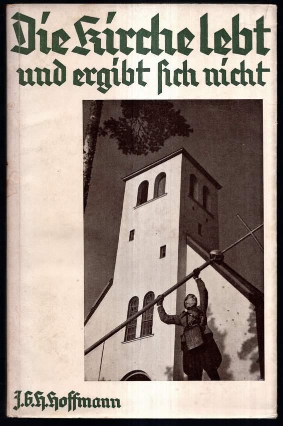 Die Kirche lebt und ergibt sich nicht.: Hoffmann, J. G.