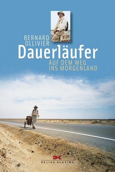 Dauerläufer: Auf dem Weg ins Morgenland - Ollivier, Bernard