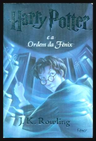 HARRY POTTER E A ORDEM DA FENIX - Harry Potter and the Order of the Phoenix - Rowling, J. K. (translated by Lia Wyler)