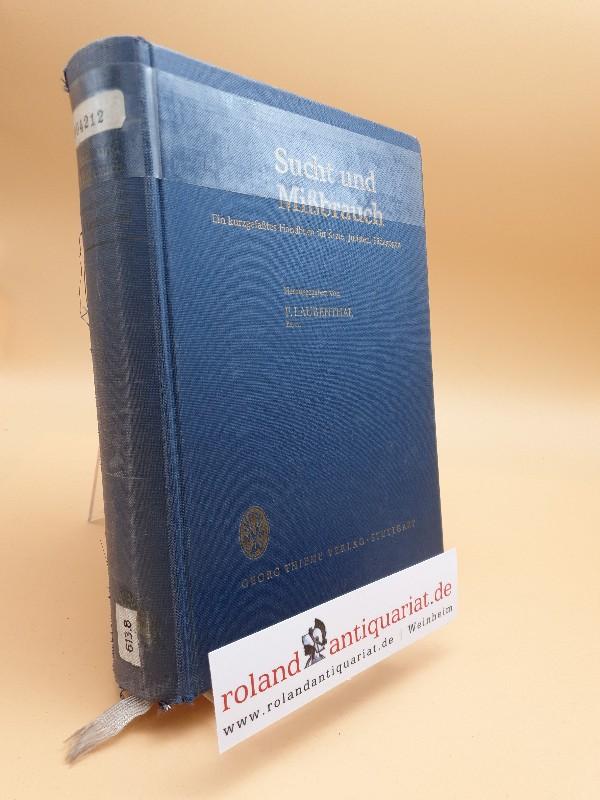 Sucht und Missbrauch. Ein kurzgefaßtes Handbuch für: Laubenthal, F.:
