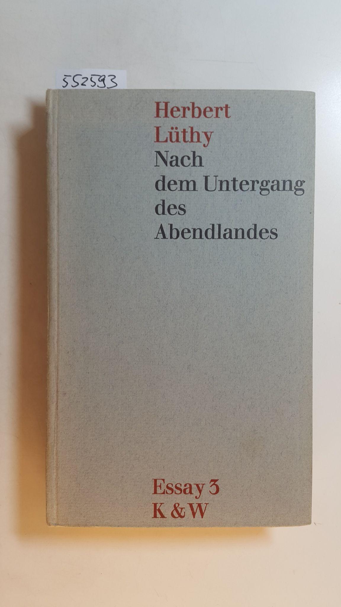 Nach dem Untergang des Abendlandes : zeitkritische: Lüthy, Herbert