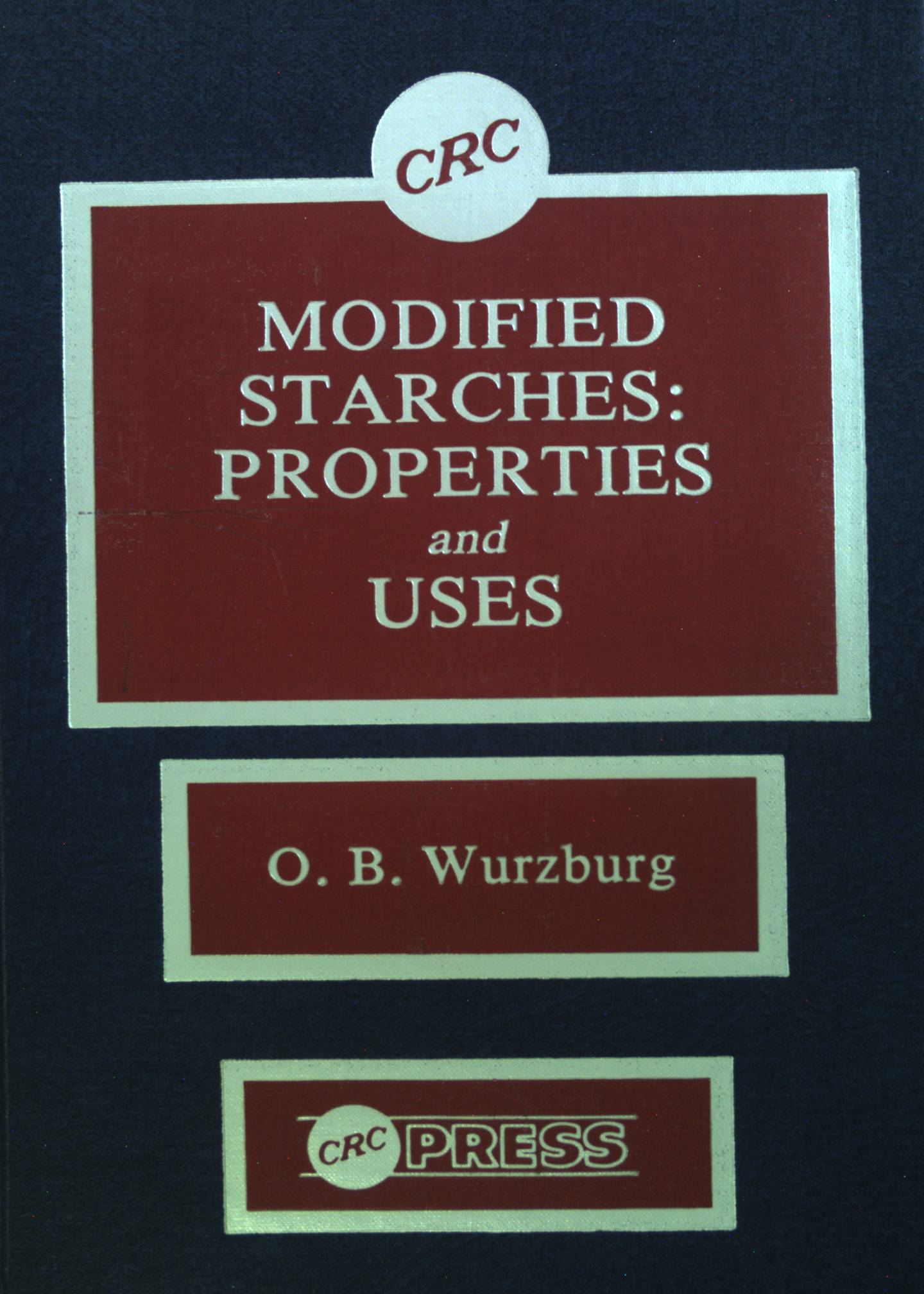 Modified Starches: Properties and Uses.: Wurzburg, O. B.: