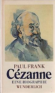 Cézanne : e. Biographie.: Paul Frank