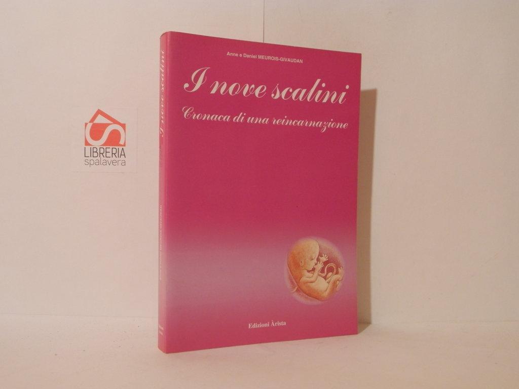I nove scalini : cronaca di una reincarnazione - Meurois-Givaudan, Anne; Meurois Givaudan, Daniel