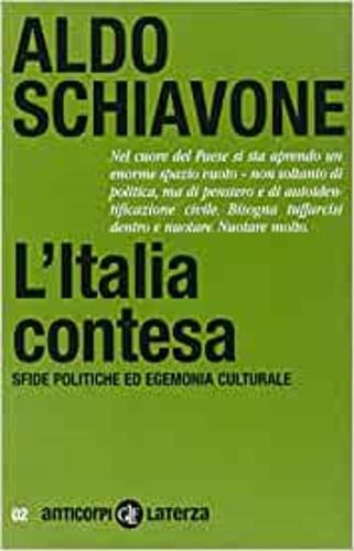 L'Italia contesa. Sfide politiche ed egemonia culturale. - Schiavone,Aldo.