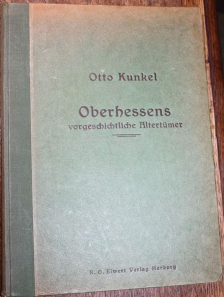 Oberhessens vorgeschichtliche Altertümer Mit 205 Abbildungen: Kunkel, Otto: