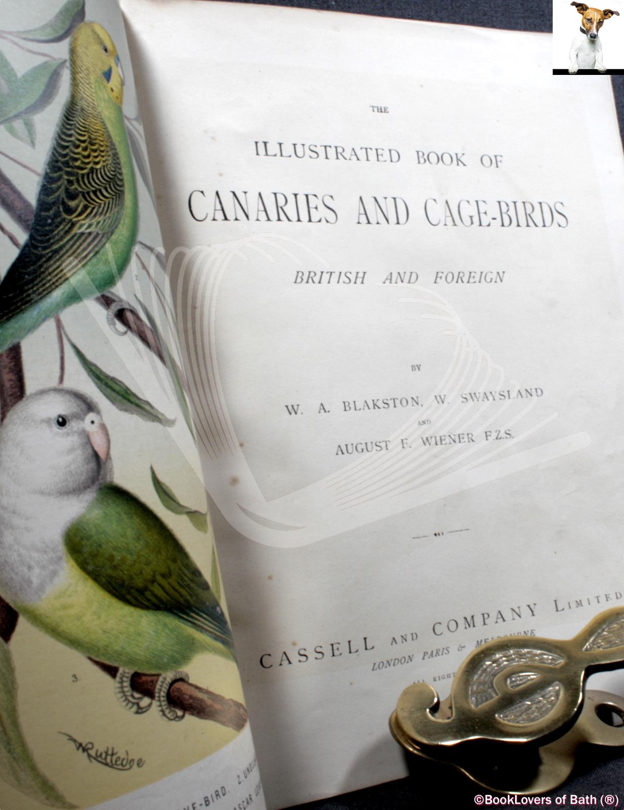 The Illustrated Book of Canaries and Cage-birds: W. A. Blackston,