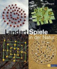 Landart-Spiele in der Natur - Pouyet, Marc