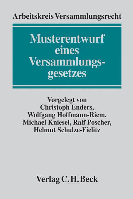 Musterentwurf eines Versammlungsgesetzes (ME VersG) - Enders, Christoph|Hoffmann-Riem, Wolfgang|Kniesel, Michael