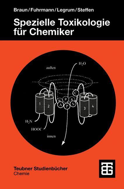 Spezielle Toxikologie fü Chemiker - Rainer Braun|Günter Fred Fuhrmann|Wolfgang Legrum|Christian Steffen