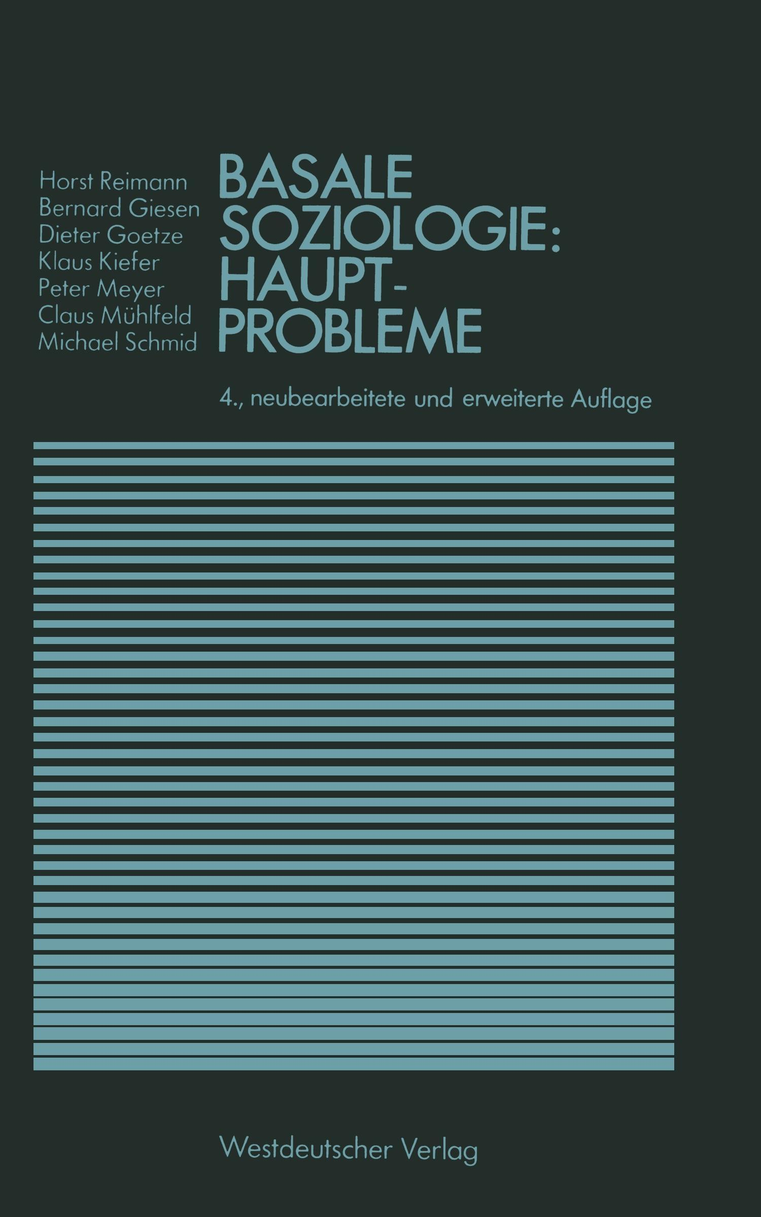 Basale Soziologie: Hauptprobleme - Reimann, Horst|Giesen, Bernhard|Goetze, Dieter