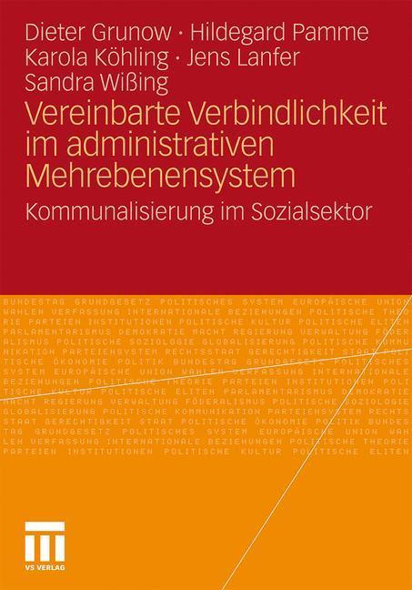 Vereinbarte Verbindlichkeit im administrativen Mehrebenensystem - Grunow, Dieter Pamme, Hildegard Köhling, Karola