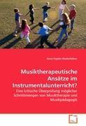 Musiktherapeutische Ansätze im Instrumentalunterricht? - Niederfeilner, Anne-Sophie