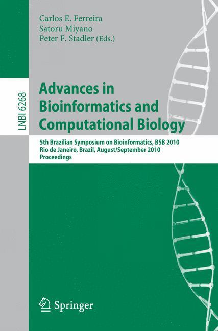 Advances in Bioinformatics and Computational Biology - Ferreira, Carlos E.|Miyano, Satoru|Stadler, Peter F.