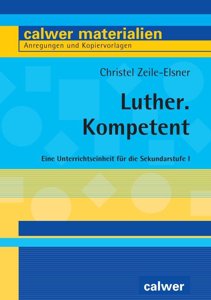 Luther. Kompetent - Zeile-Elsner, Christel