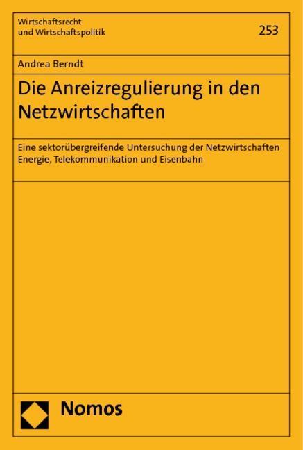 Die Anreizregulierung in den Netzwirtschaften - Berndt, Andrea