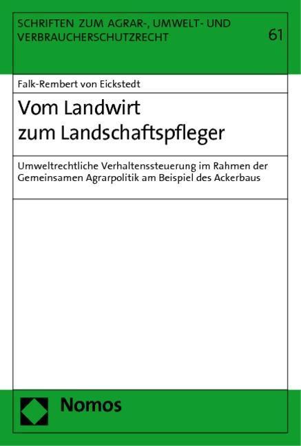 Vom Landwirt zum Landschaftspfleger - Eickstedt, Falk-Rembert von