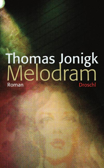 Melodram - Jonigk, Thomas