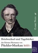 Briefwechsel und Tagebücher des Fürsten Hermann von Pückler-Muskau - Pückler-Muskau, Hermann Fürst von Assing, Ludmilla