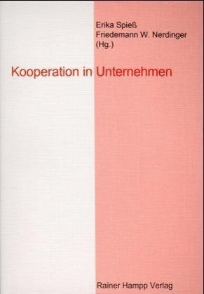 Kooperation in Unternehmen - Spieß, Erika|Nerdinger, Friedemann W.