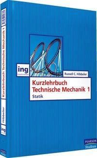 Kurzlehrbuch Technische Mechanik I - Hibbeler, Russell C.