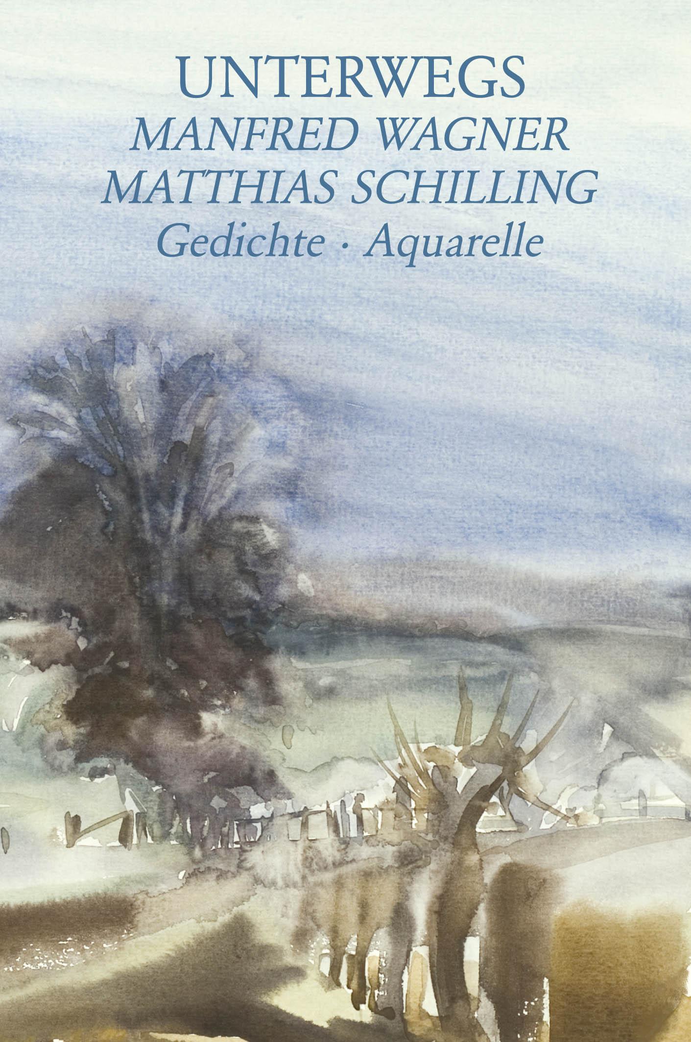 Unterwegs - Wagner, Manfred|Schilling, Matthias