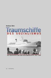Traumschiffe des Sozialismus - Stirn, Andreas