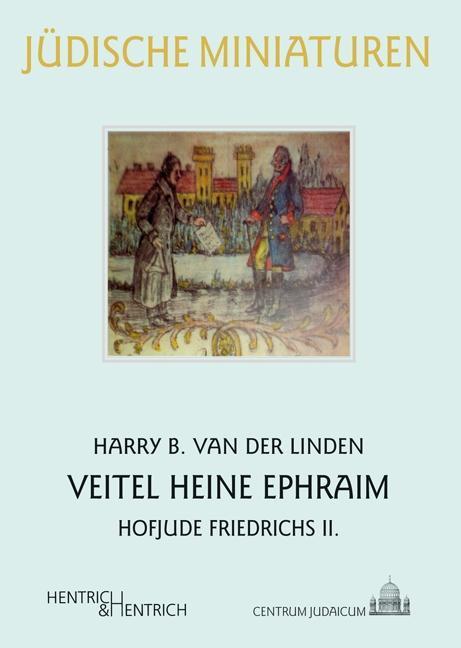 Veitel Heine Ephraim - Linden, Harry B. van der