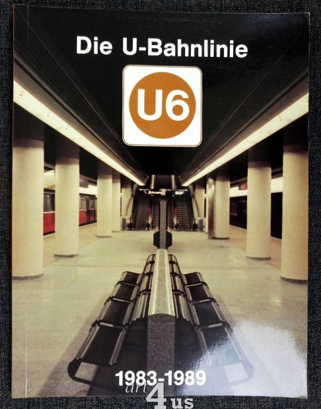 Die U-Bahnlinie U 6 : 1983 -: Hinkel, Johann Walter:
