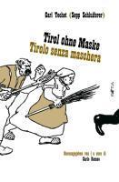Tirol ohne Maske - Techet, Karl