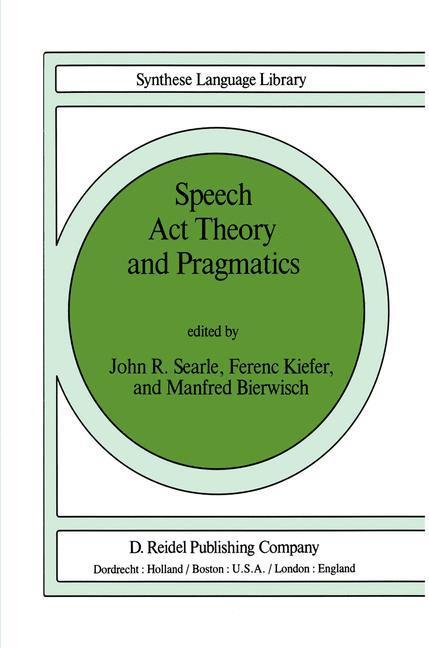 Speech Act Theory and Pragmatics - Searle, John|Kiefer, Ferenc|Bierwisch, M.