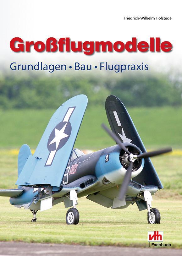 Großflugmodelle - Hofstede, Friedrich-Wilhelm