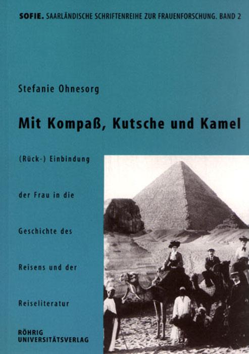 Mit Kompass, Kutsche und Kamel - Ohnesorg, Stefanie