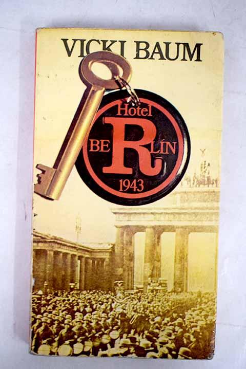 Hotel Berlín, 1943 - Baum, Vicki