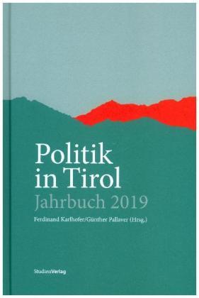 Politik in Tirol - Jahrbuch 2018 - Karlhofer, Ferdinand|Pallaver, Günther