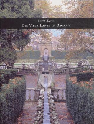Die Villa Lante in Bagnaia - Barth, Fritz