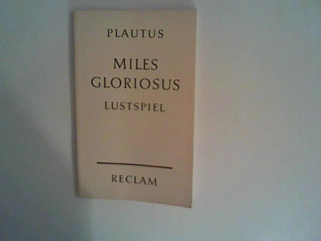 Miles gloriosus. Lustspiel: Plautus, Titus Maccius: