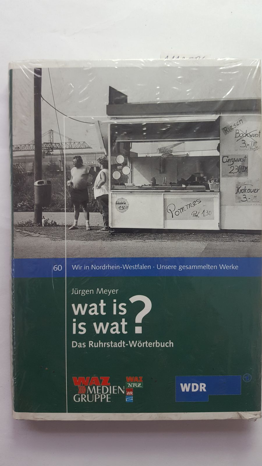Wat is - is wat? Das Ruhrstadt-Wörterbuch.: Meyer, Jürgen: