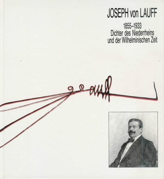 Joseph von Lauff. 1855-1933 Dichter des Niederrheins: Kaldewei, Gerhard, Aloys