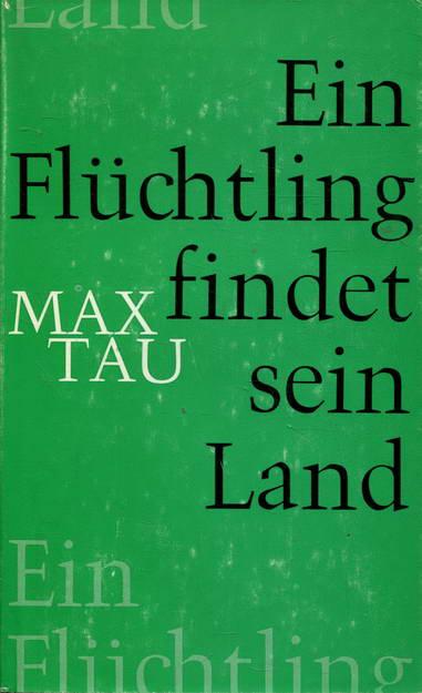 Ein Flüchtling findet sein Land: Tau, Max